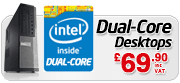 Intel Dual Core Desktops from £79.90